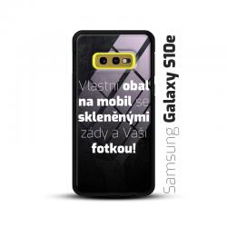 Obal s vlastní fotkou a skleněnými zády na mobil Samsung Galaxy S10e