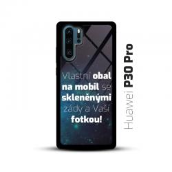 Obal s vlastní fotkou a skleněnými zády na mobil Huawei P30 Pro